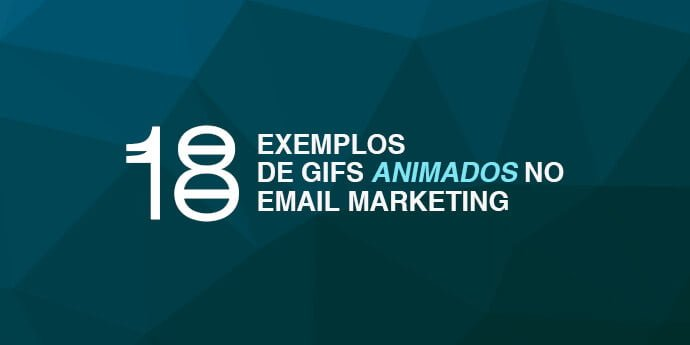 18 Exemplos de GIFs animados no Email Marketing