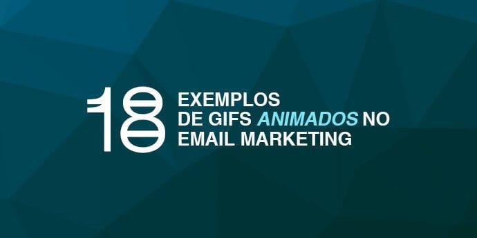 18 Exemplos de GIFs animados no Email
