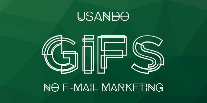 Usando GIF no e-mail marketing