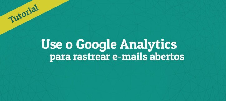 Monitore seus e-mails com Analytics