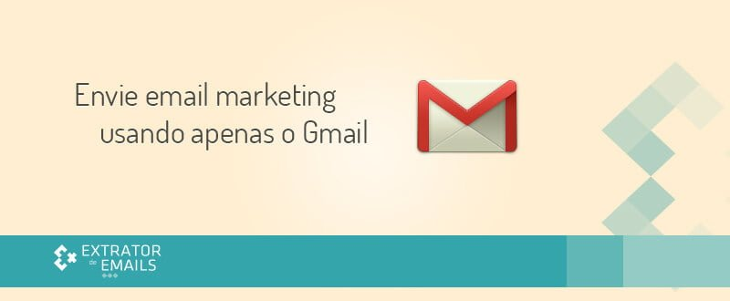 Envie email marketing com o Gmail